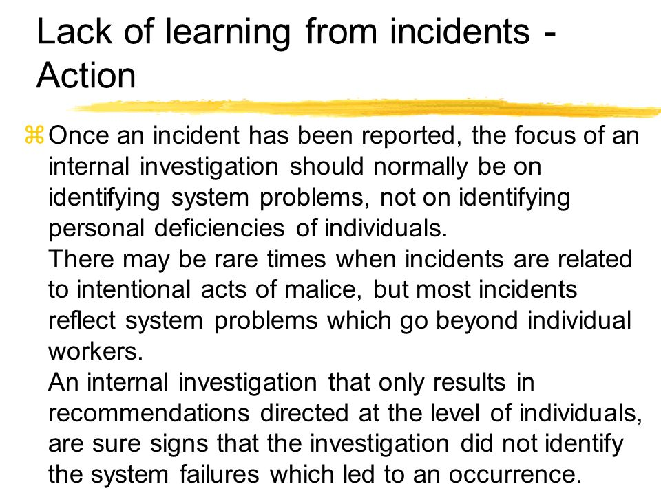 Lack of learning from incidents - Action