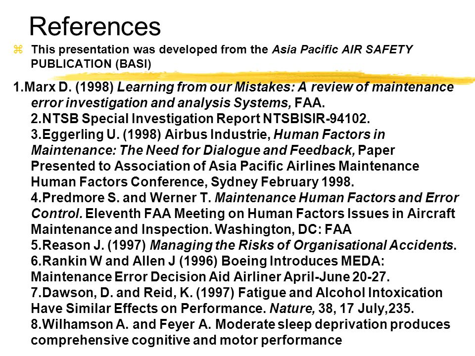 References This presentation was developed from the Asia Pacific AIR SAFETY PUBLICATION (BASI)