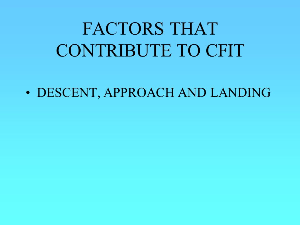 FACTORS THAT CONTRIBUTE TO CFIT