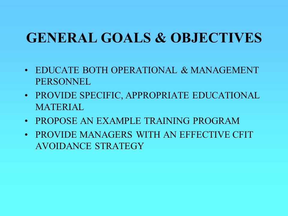 GENERAL GOALS & OBJECTIVES