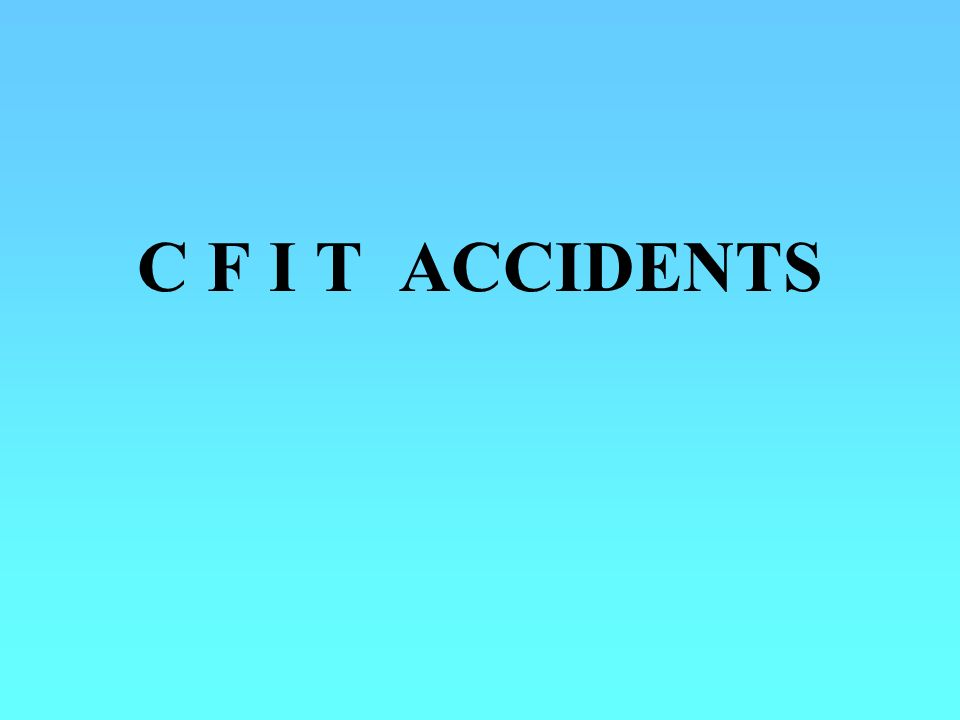 C F I T ACCIDENTS