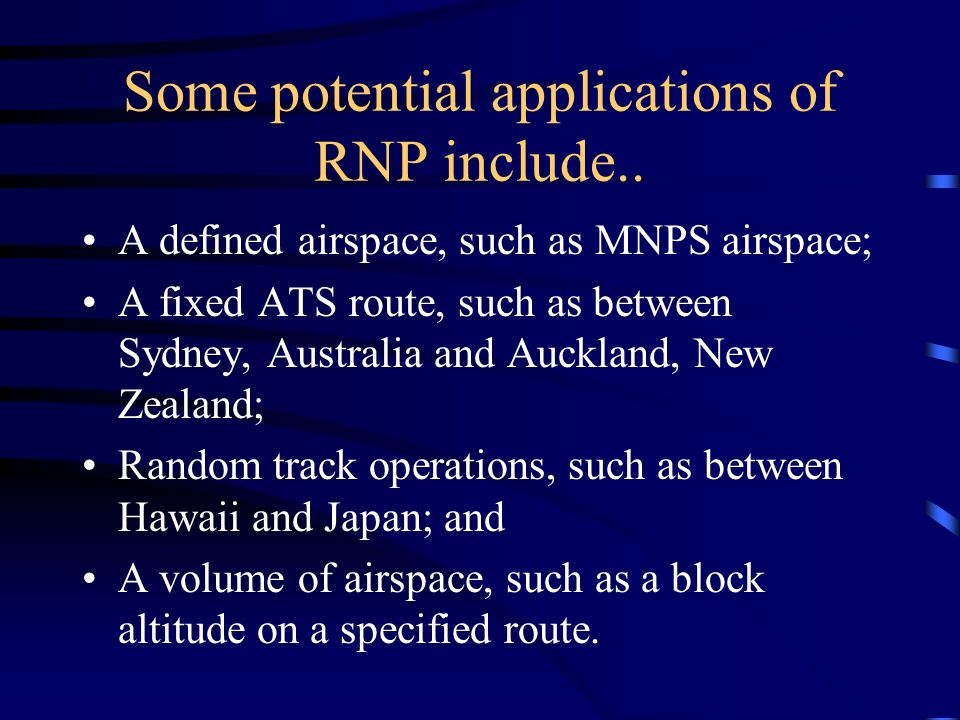 Some potential applications of RNP include..