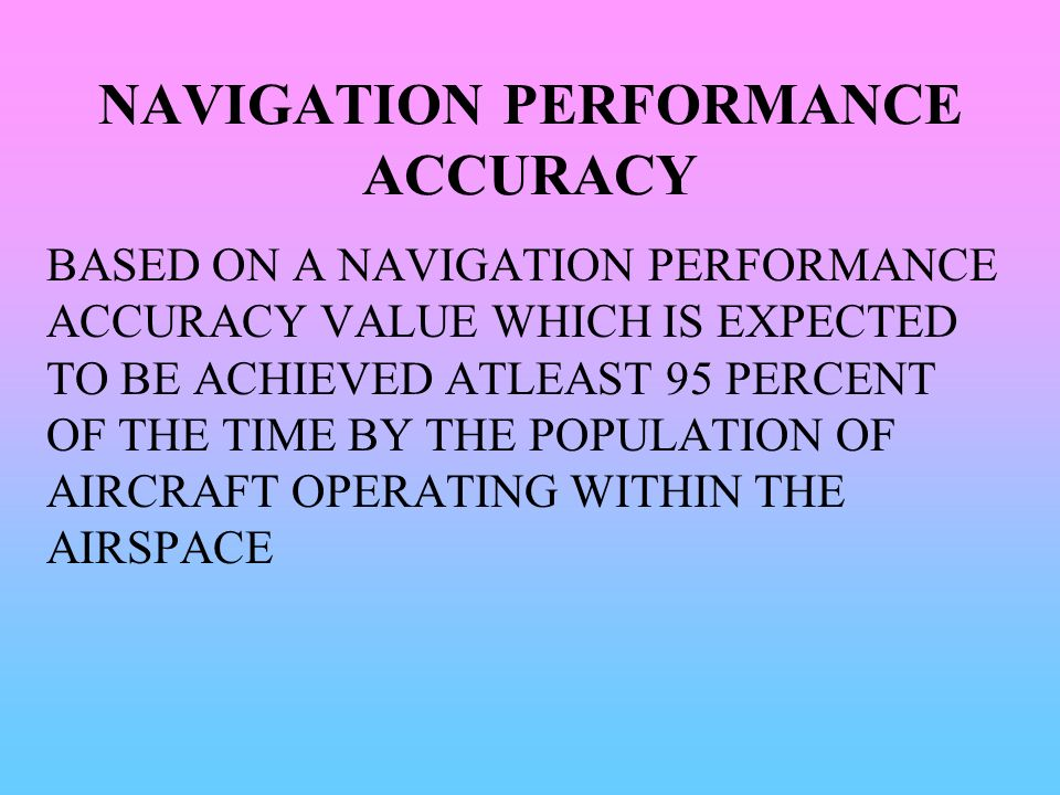 NAVIGATION PERFORMANCE ACCURACY