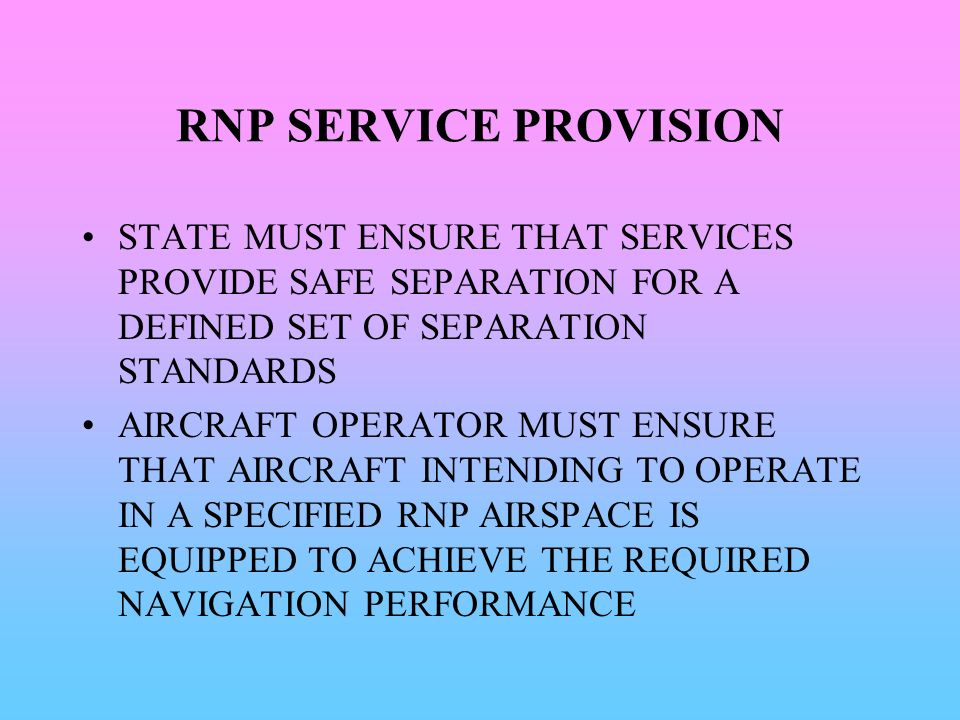 RNP SERVICE PROVISION STATE MUST ENSURE THAT SERVICES PROVIDE SAFE SEPARATION FOR A DEFINED SET OF SEPARATION STANDARDS.