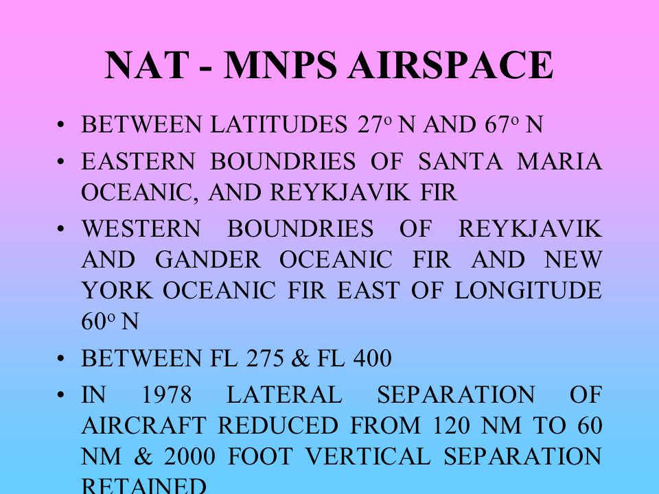 NAT - MNPS AIRSPACE BETWEEN LATITUDES 27o N AND 67o N