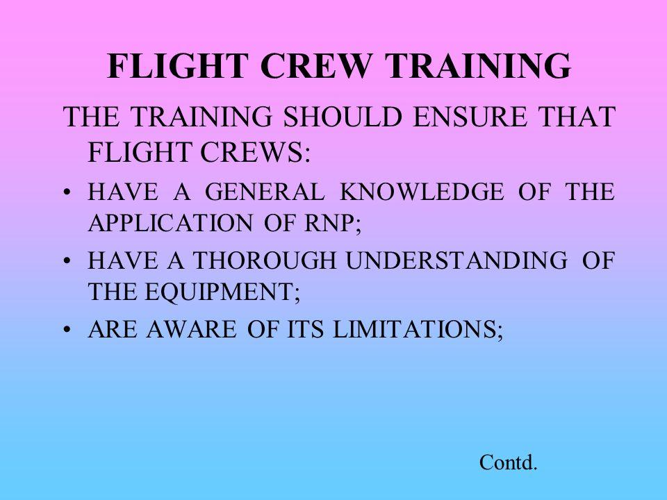 FLIGHT CREW TRAINING THE TRAINING SHOULD ENSURE THAT FLIGHT CREWS: