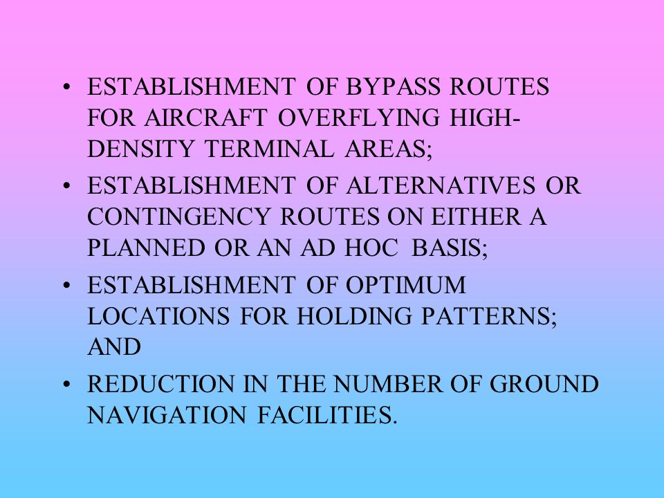 ESTABLISHMENT OF BYPASS ROUTES FOR AIRCRAFT OVERFLYING HIGH-DENSITY TERMINAL AREAS;