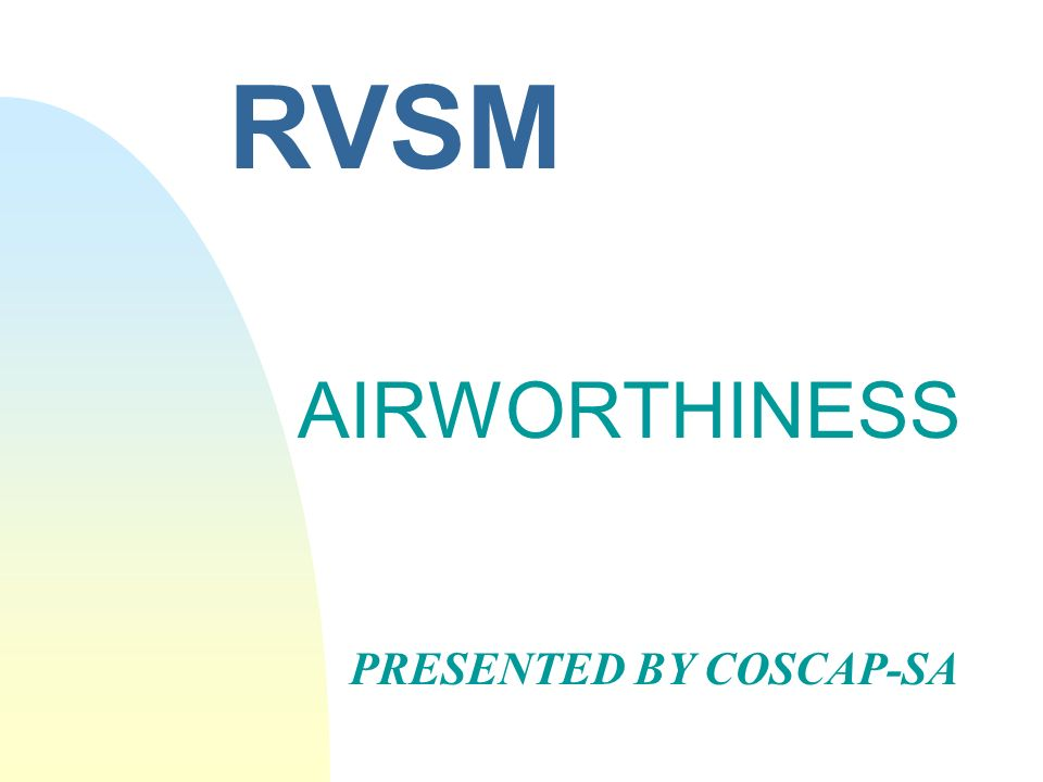 RVSM AIRWORTHINESS PRESENTED BY COSCAP-SA