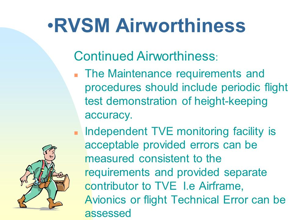 RVSM Airworthiness Continued Airworthiness:
