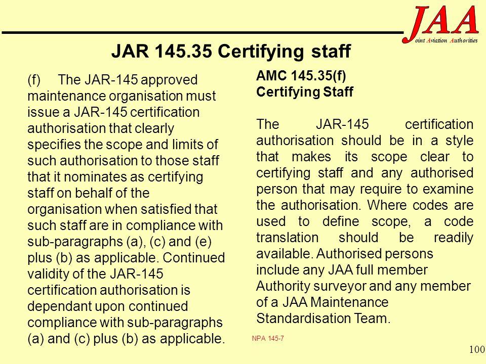 JAR 145.35 Certifying staff AMC 145.35(f) Certifying Staff