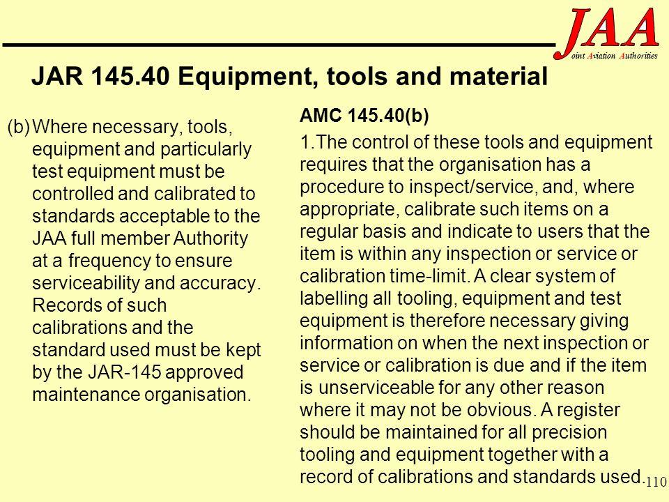 JAR 145.40 Equipment, tools and material