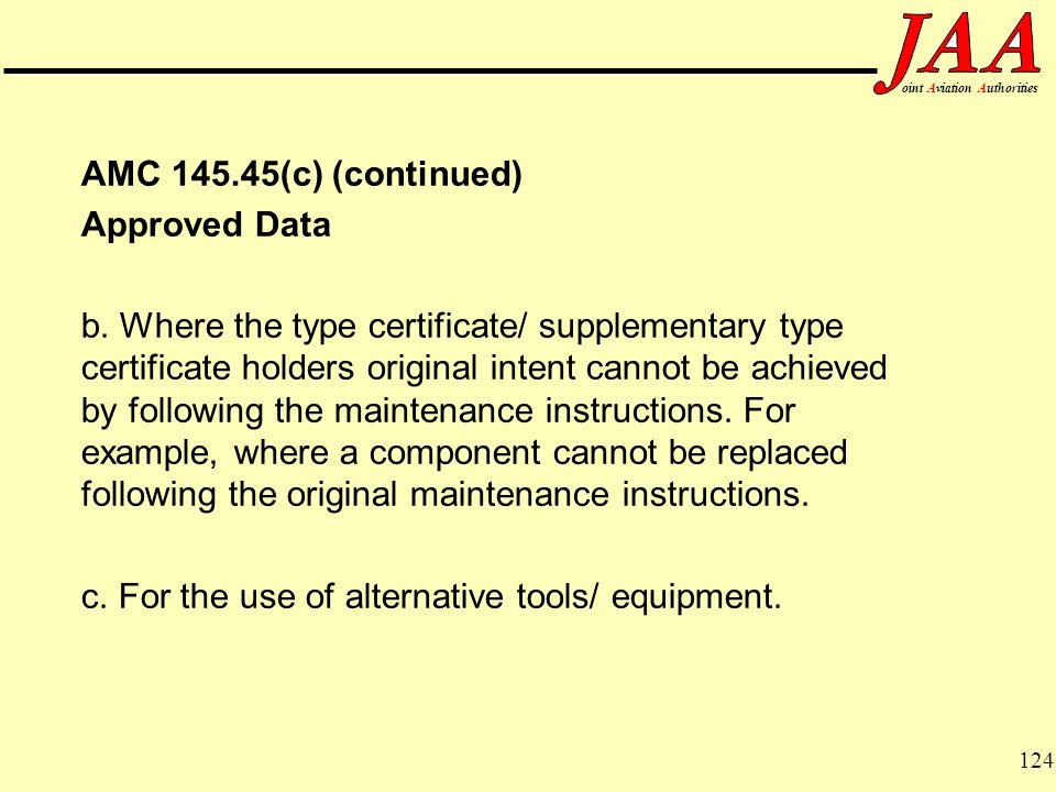AMC 145.45(c) (continued) Approved Data.