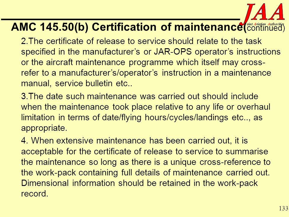 AMC 145.50(b) Certification of maintenance(continued)