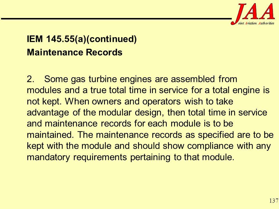 IEM 145.55(a)(continued) Maintenance Records.