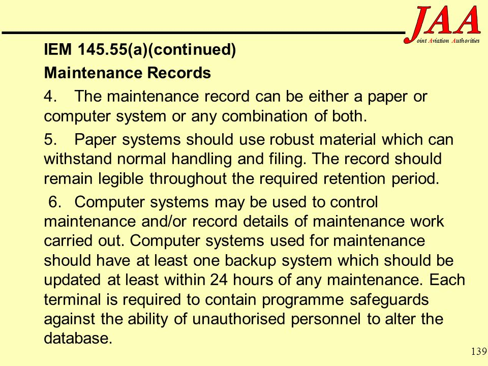 IEM 145.55(a)(continued) Maintenance Records. 4. The maintenance record can be either a paper or computer system or any combination of both.