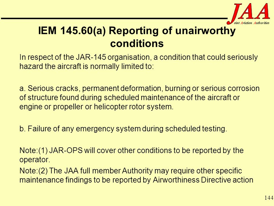 IEM (a) Reporting of unairworthy conditions