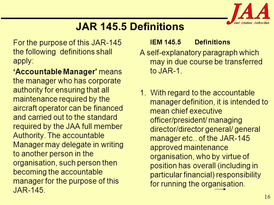 JAR 145.5 Definitions For the purpose of this JAR-145 the following definitions shall apply: