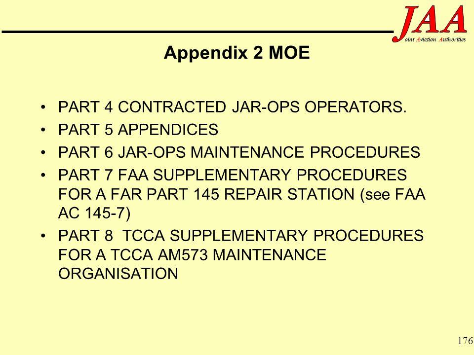 Appendix 2 MOE PART 4 CONTRACTED JAR-OPS OPERATORS. PART 5 APPENDICES