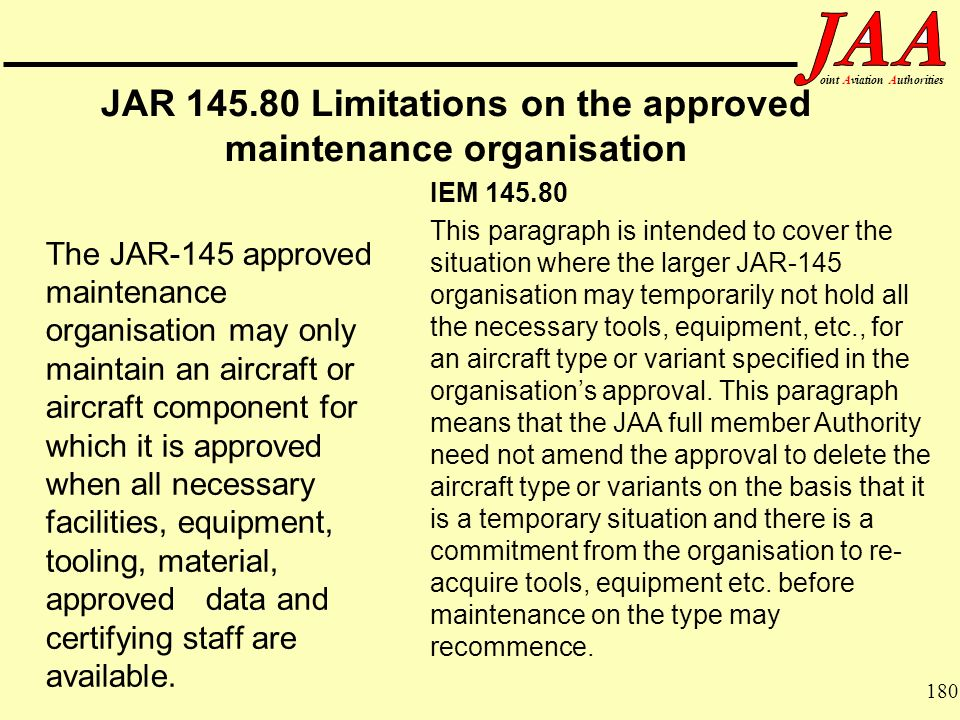 JAR 145.80 Limitations on the approved maintenance organisation