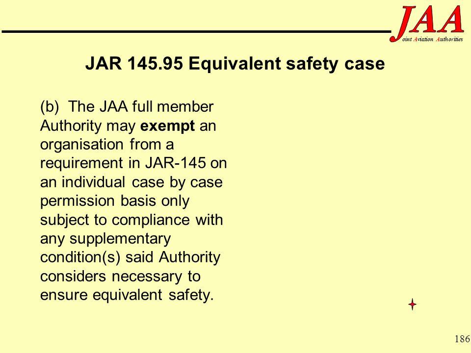 JAR 145.95 Equivalent safety case
