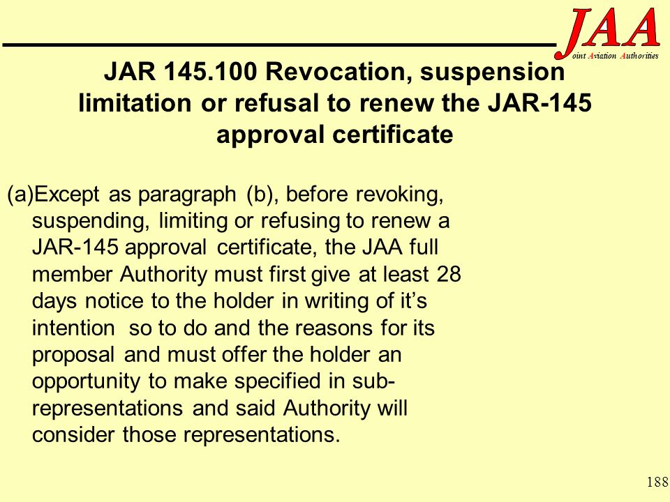 JAR 145.100 Revocation, suspension limitation or refusal to renew the JAR-145 approval certificate