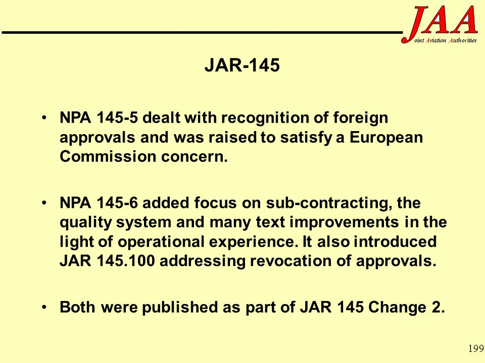 JAR-145 NPA dealt with recognition of foreign approvals and was raised to satisfy a European Commission concern.