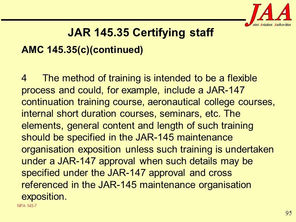 JAR 145.35 Certifying staff AMC 145.35(c)(continued)