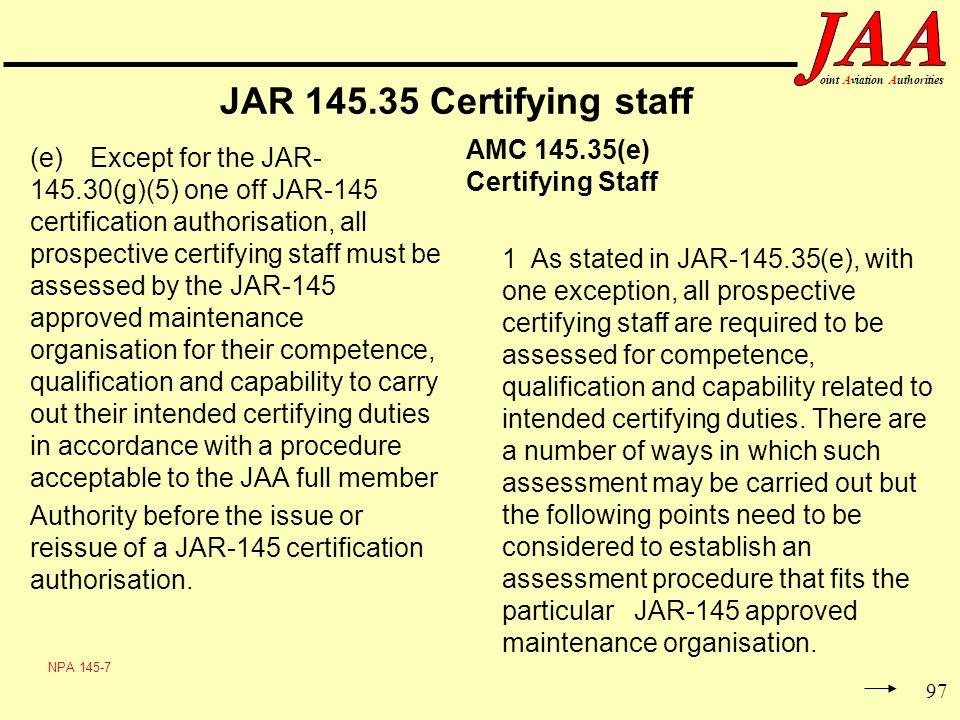 JAR 145.35 Certifying staff AMC 145.35(e) Certifying Staff