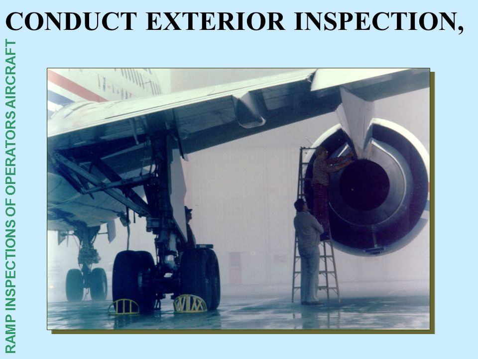 CONDUCT EXTERIOR INSPECTION,