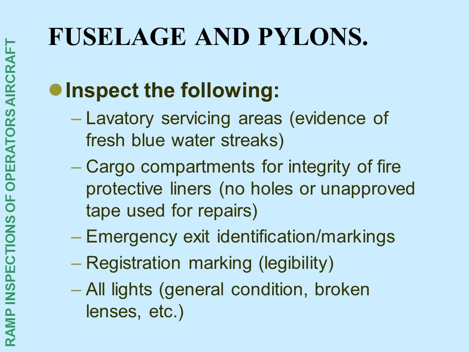 FUSELAGE AND PYLONS. Inspect the following: