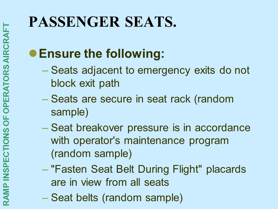 PASSENGER SEATS. Ensure the following: