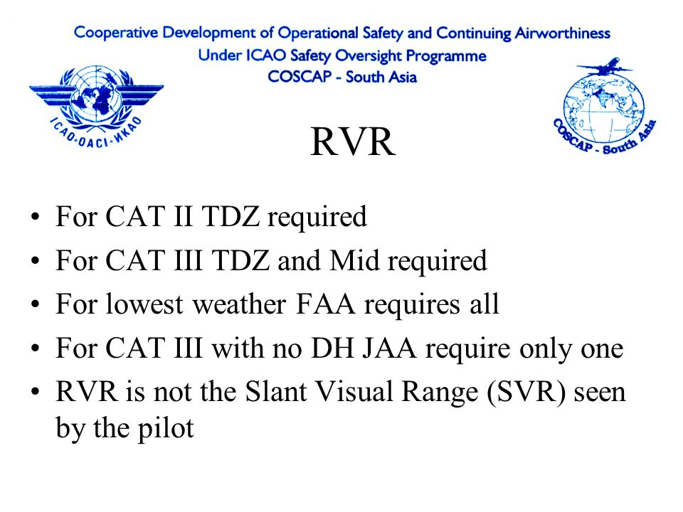 RVR For CAT II TDZ required For CAT III TDZ and Mid required