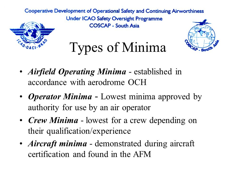 Types of Minima Airfield Operating Minima - established in accordance with aerodrome OCH.
