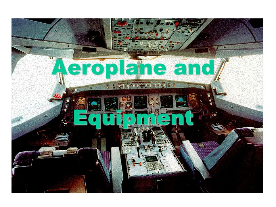 Aeroplane and Equipment