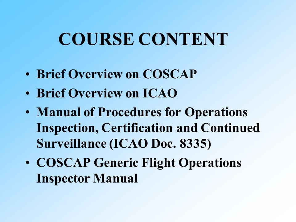 COURSE CONTENT Brief Overview on COSCAP Brief Overview on ICAO