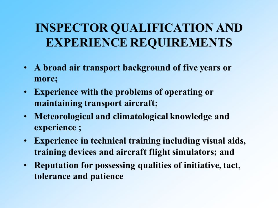 INSPECTOR QUALIFICATION AND EXPERIENCE REQUIREMENTS