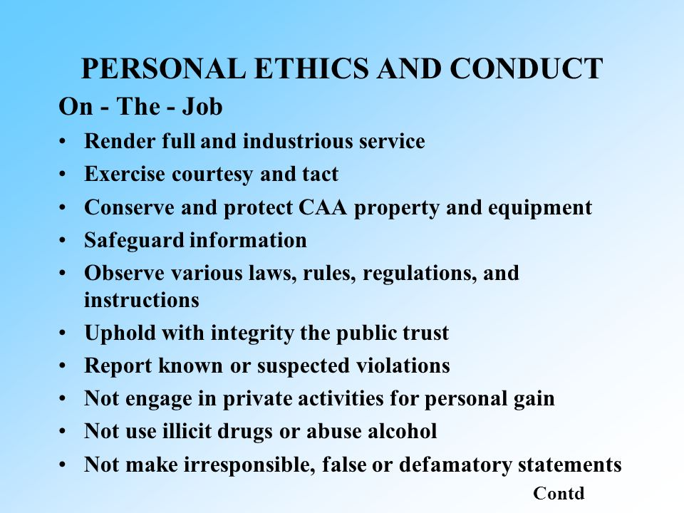 rules of conduct and ethical behavior in the civil service Communication and ethical behavior in the public service  and standards in the civil service is one of the ethical elements of infrastructure it enhances the function of orientation (giving instructions for action and behavior), and  administration promotes certain ethical standards of conduct the code of ethics.