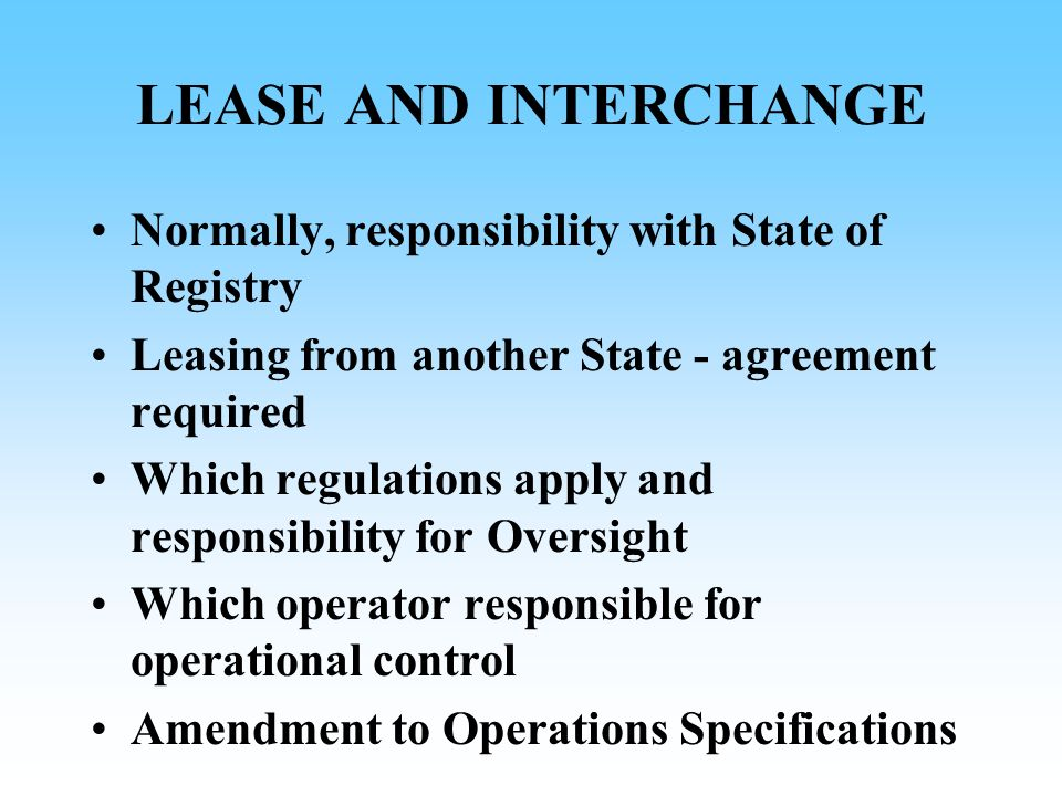 LEASE AND INTERCHANGE Normally, responsibility with State of Registry