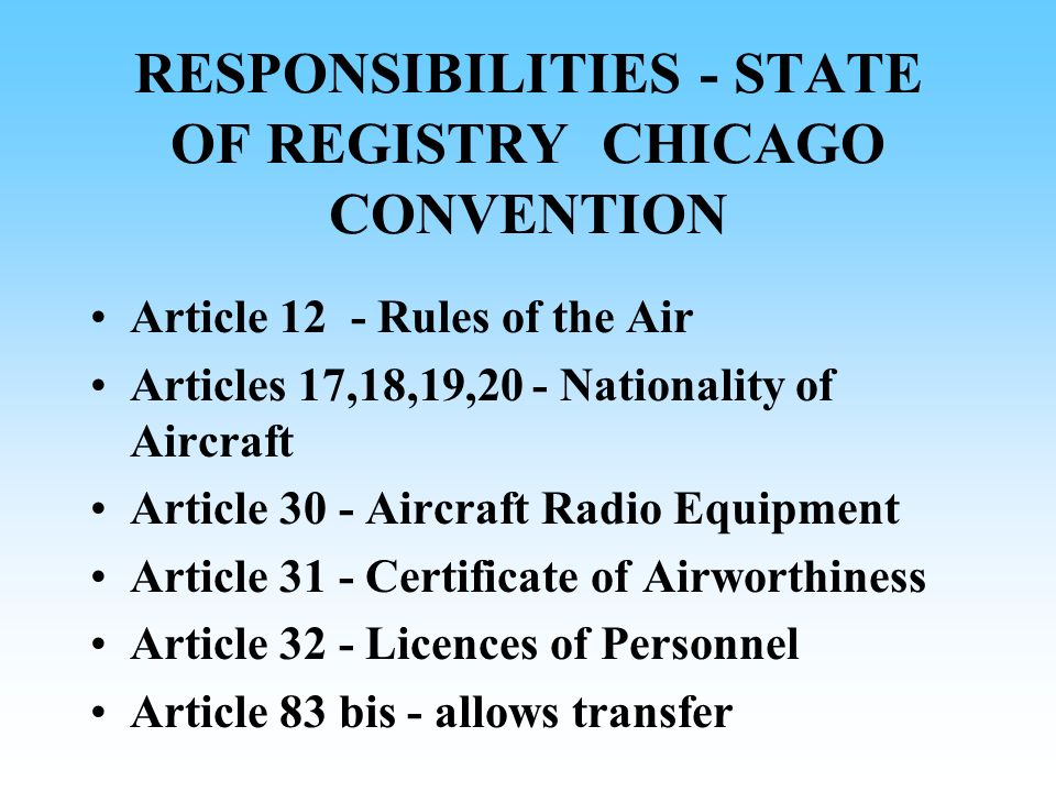 RESPONSIBILITIES - STATE OF REGISTRY CHICAGO CONVENTION