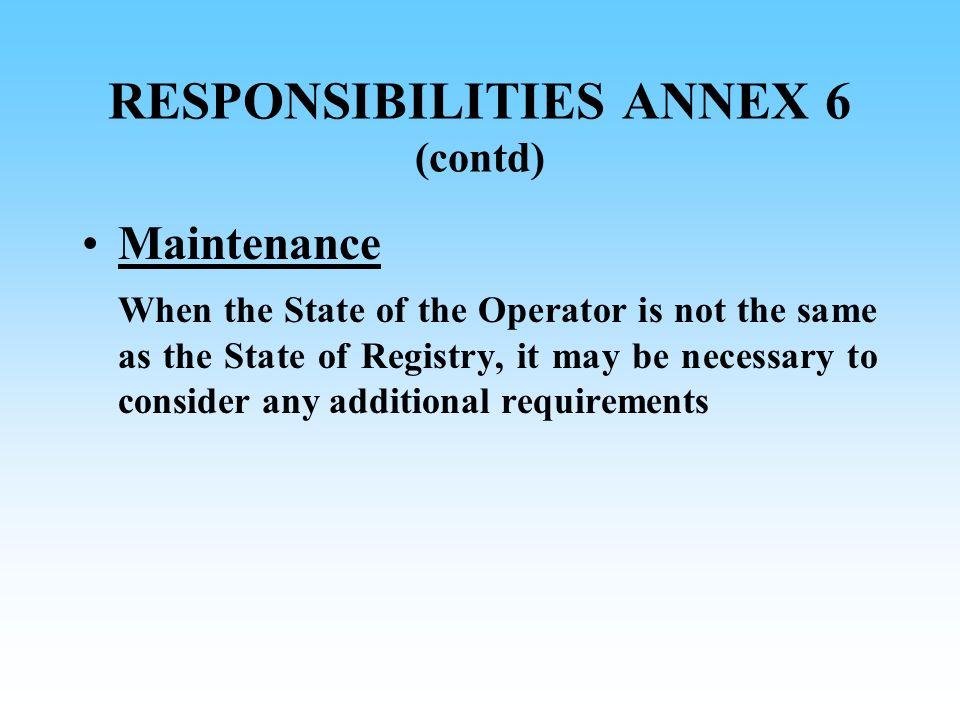 RESPONSIBILITIES ANNEX 6 (contd)
