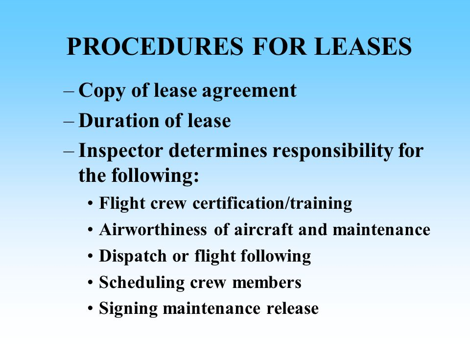 PROCEDURES FOR LEASES Copy of lease agreement Duration of lease