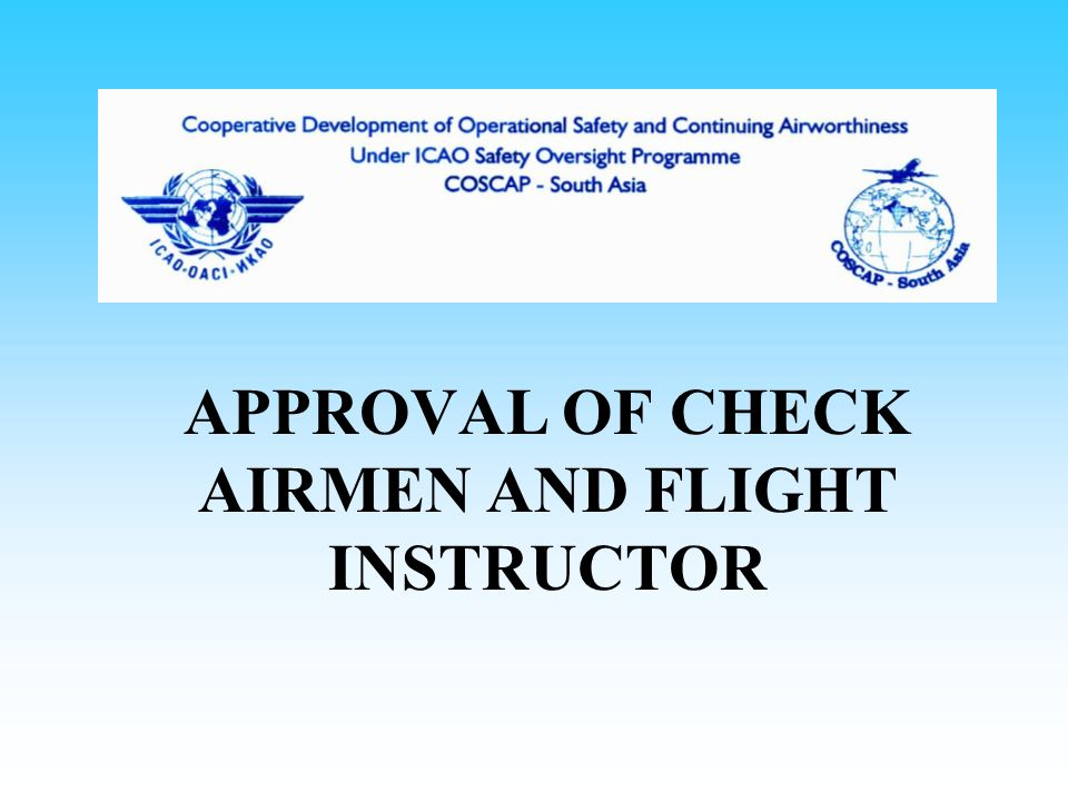 APPROVAL OF CHECK AIRMEN AND FLIGHT INSTRUCTOR