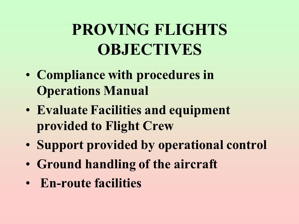 PROVING FLIGHTS OBJECTIVES