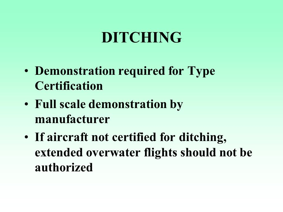 DITCHING Demonstration required for Type Certification