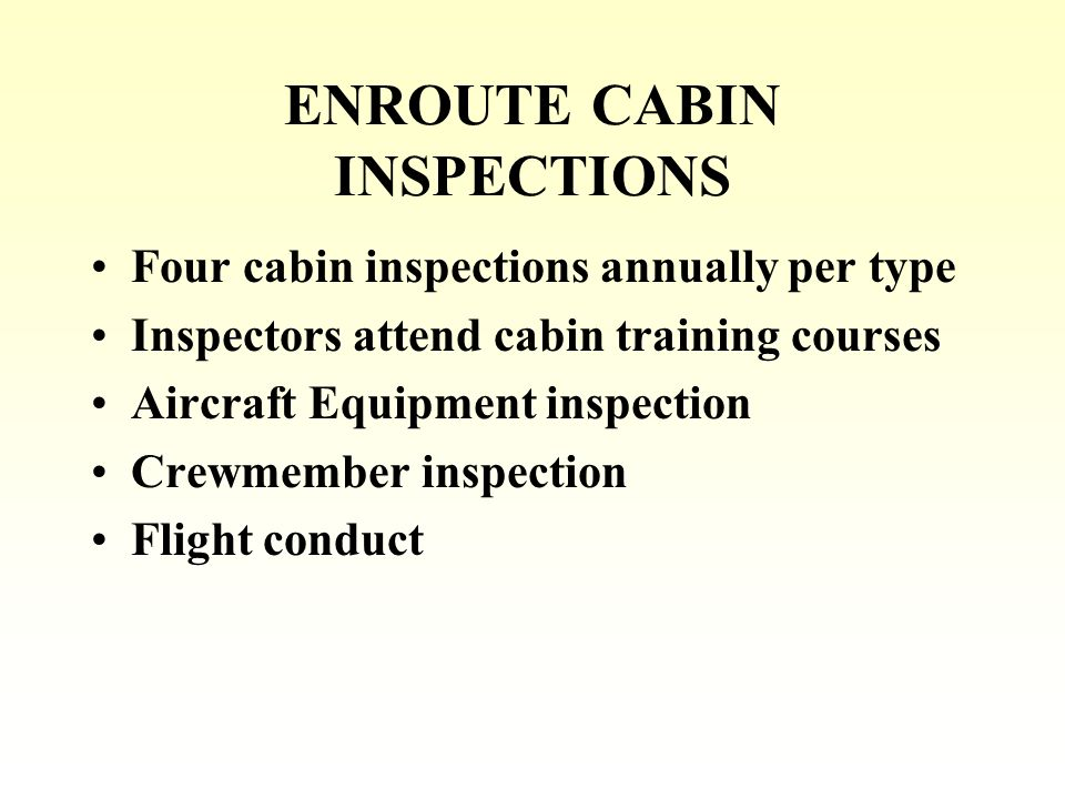 ENROUTE CABIN INSPECTIONS