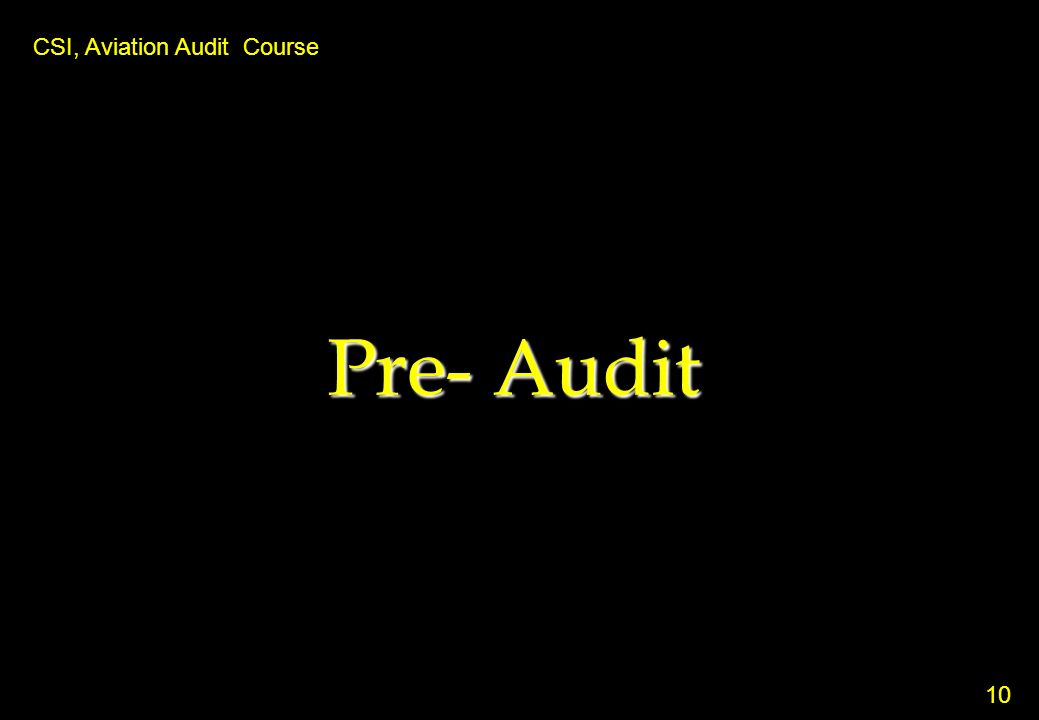 Pre- Audit CSI, Aviation Audit Course 26 10 10