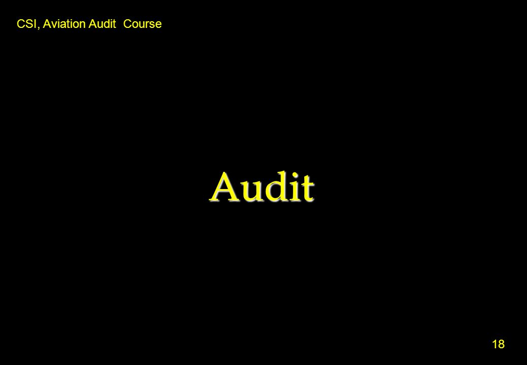 Audit CSI, Aviation Audit Course 18 18