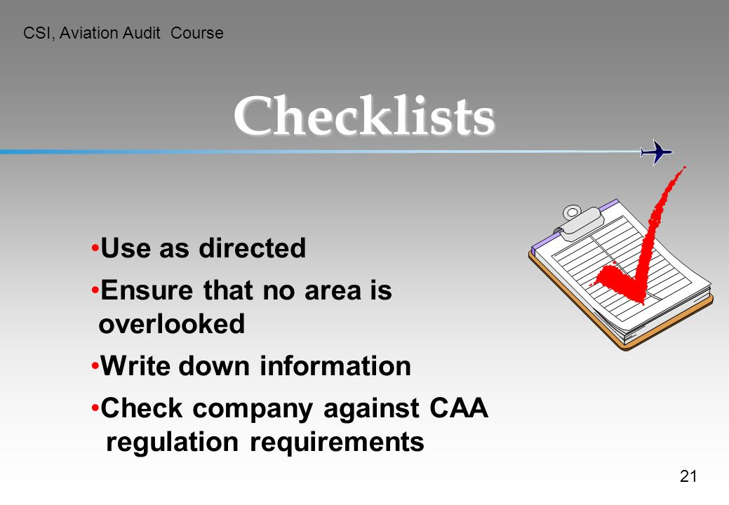 Checklists Use as directed Ensure that no area is overlooked