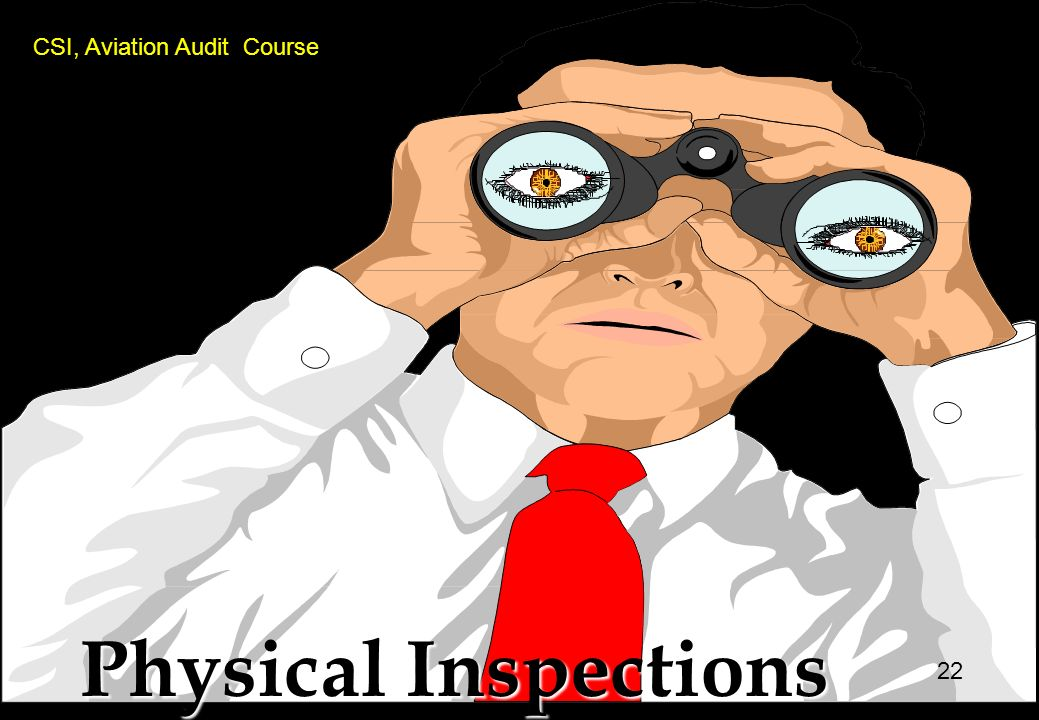 Physical Inspections CSI, Aviation Audit Course 22 22