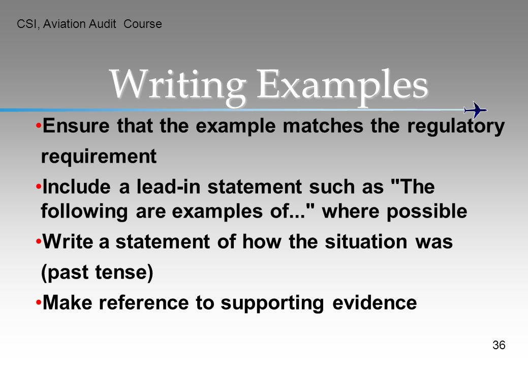 Writing Examples Ensure that the example matches the regulatory